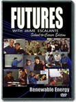 Futures with Jaime Escalante Renewable Energy DVD