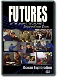 Futures with Jaime Escalante Episode 4: Ocean Exploration DVD