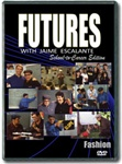 Futures with Jaime Escalante Episode 8: Fashion DVD