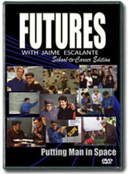 Futures with Jaime Escalante Episode 10: Putting Man in Space DVD