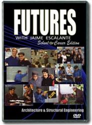 Futures with Jaime Escalante Episode 12: Architecture & Structural Engineering DVD