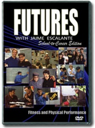 Futures with Jaime Escalante Episode 14: Fitness and Physical Performance DVD