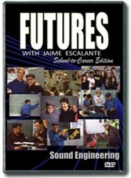Futures with Jaime Escalante Episode 20: Sound Engineering DVD