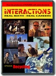 Interactions: Real Math-Real Careers RECYCLING DVD